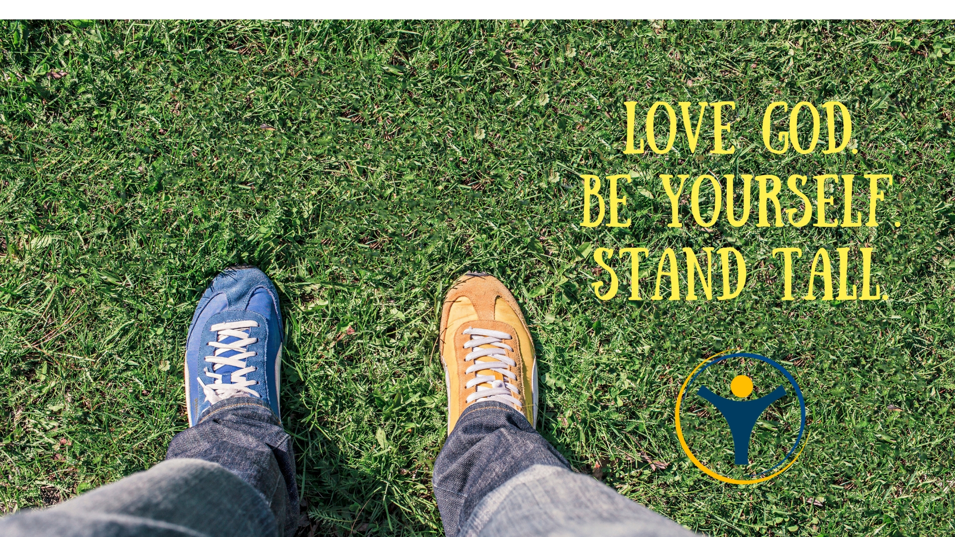 Love God. Stand Tall